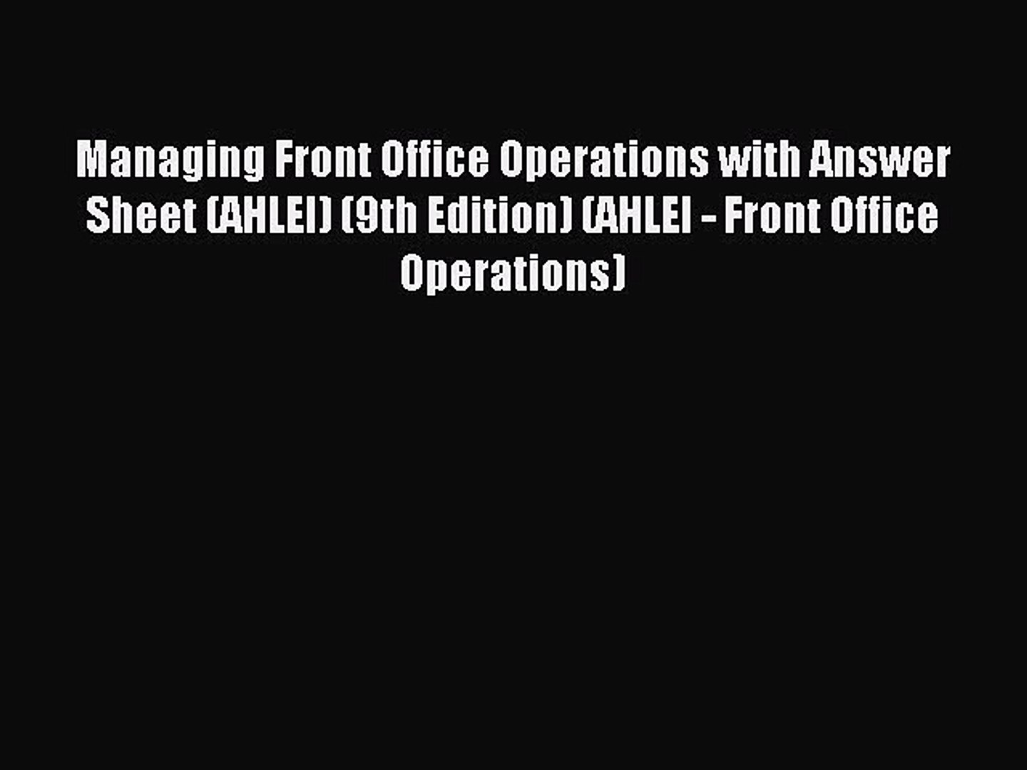 Read Managing Front Office Operations with Answer Sheet (AHLEI) (9th Edition) (AHLEI - Front