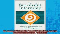 READ book  The Successful Internship Personal Professional and Civic Development Practicum   FREE BOOOK ONLINE