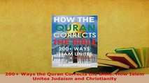 PDF  200 Ways the Quran Corrects the Bible How Islam Unites Judaism and Christianity  EBook