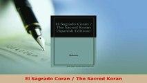 Download  El Sagrado Coran  The Sacred Koran  Read Online