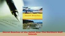 PDF  Secret Beaches of the Salish Sea The Northern Gulf Islands Read Full Ebook