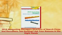PDF  2016 Accounting Managers Directory of Search Firms and Recruiters Job Hunting Get Your Download Full Ebook