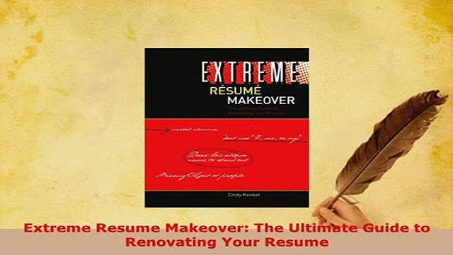 Download  Extreme Resume Makeover The Ultimate Guide to Renovating Your Resume Free Books