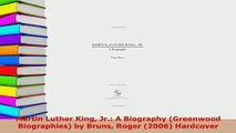 Download  Martin Luther King Jr A Biography Greenwood Biographies by Bruns Roger 2006 Ebook