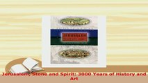 Download  Jerusalem Stone and Spirit 3000 Years of History and Art Read Full Ebook