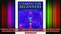 Read  Chakras for Beginners How to Balance Chakras Strengthen Aura and Radiate Energy Chakra  Full EBook