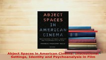 Download  Abject Spaces in American Cinema Institutional Settings Identity and Psychoanalysis in Free Books