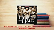 PDF  Pro Footballs Heroes Of The Hall Pro Footballs Greatest Players Ebook