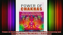 Read  Power of Chakras Your Guide to Understanding Balancing and Healing Chakras Meditation   Full EBook