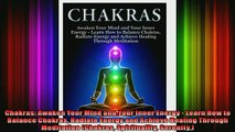 Read  Chakras Awaken Your Mind and Your Inner Energy  Learn How to Balance Chakras Radiate  Full EBook