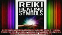 Read  Reiki Healing Symbols What Is Reiki Reiki Healing  Training Treatment Reiki Meditation  Full EBook