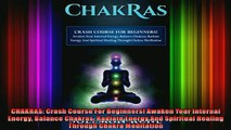 Read  CHAKRAS Crash Course For Beginners Awaken Your Internal Energy Balance Chakras Radiate  Full EBook