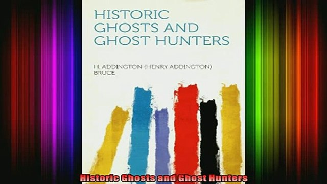 Read  Historic Ghosts and Ghost Hunters  Full EBook
