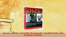 Download  Secret Affairs Franklin Roosevelt Cordell Hull and Sumner Welles Ebook