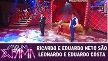 Ricardo e Eduardo Neto são Leonardo e Eduardo Costa