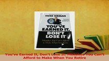 PDF  Youve Earned It Dont Lose It Mistakes You Cant Afford to Make When You Retire Read Online