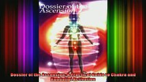 Read  Dossier of the Ascension A Practical Guide to Chakra and Kundalini Activation  Full EBook