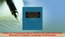 Download  Index to Translated Short Fiction by Latin American Women in English Language Anthologies Free Books