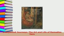 PDF  Unexpected Journeys The Art and Life of Remedios Varo Read Online