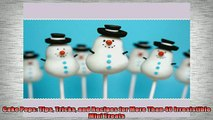 Free PDF Downlaod  Cake Pops Tips Tricks and Recipes for More Than 40 Irresistible Mini Treats  FREE BOOOK ONLINE