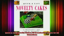FREE DOWNLOAD  Quick  Easy Novelty Cakes 35 Imaginative Cakes for All Occasions  FREE BOOOK ONLINE