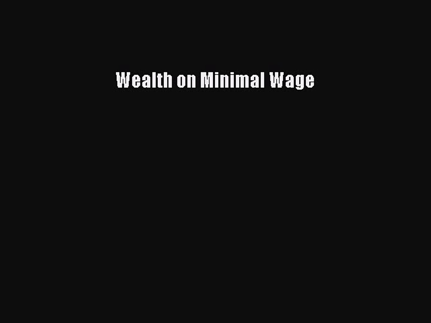 Download Wealth on Minimal Wage PDF Free
