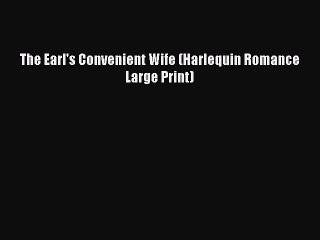 Read The Earl's Convenient Wife (Harlequin Romance Large