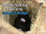 Ils refusent de donner de l'eau à sa femme, alors il creuse 40 jours pour fabriquer un puit.