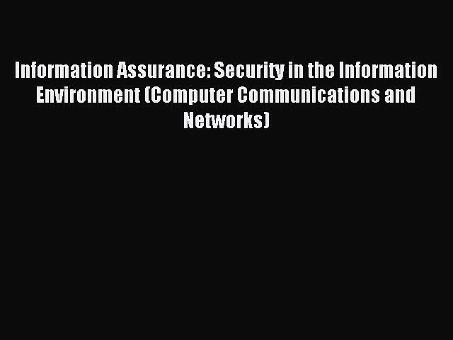 Read Information Assurance: Security in the Information Environment (Computer Communications