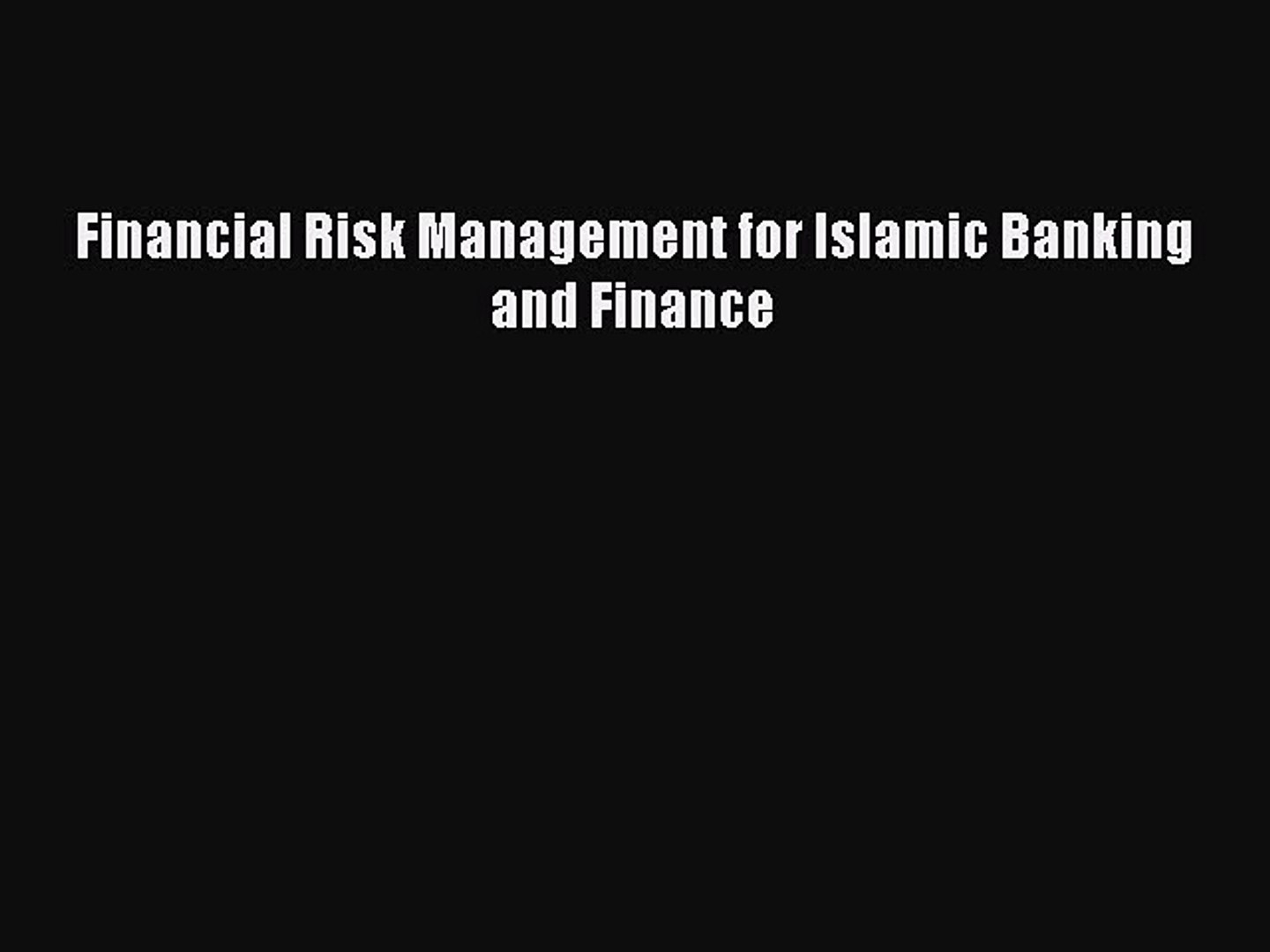 [PDF] Financial Risk Management for Islamic Banking and Finance [Download] Online