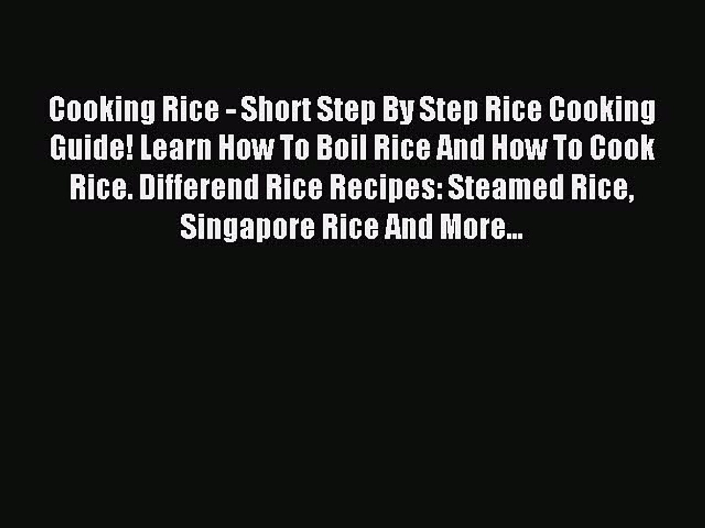 Download Cooking Rice - Short Step By Step Rice Cooking Guide! Learn How To Boil Rice And How