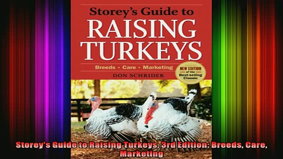 FREE EBOOK ONLINE  Storeys Guide to Raising Turkeys 3rd Edition Breeds Care Marketing Online Free