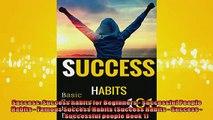 EBOOK ONLINE  Success Success habits for Beginners  Successful People Habits  Famous Success Habits READ ONLINE