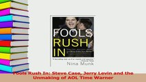 Download  Fools Rush In Steve Case Jerry Levin and the Unmaking of AOL Time Warner Ebook Online