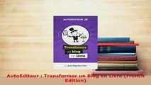 PDF  AutoEditeur  Transformer un Blog en Livre French Edition  Read Online