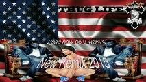 2Pac♛Remix How Do U Want It♛ New Remix 2015 ♛Jose -_-2Pac Thug Life♛