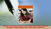 PDF  Ebook de Optimización de Blogs para Buscadores Google Yahoo Bing Msn Spanish Edition  EBook
