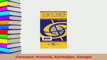 PDF  Caucasus Armenia Azerbaijan Georgia Download Full Ebook