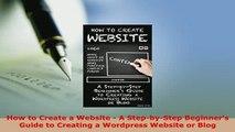 PDF  How to Create a Website  A StepbyStep Beginners Guide to Creating a Wordpress Website Free Books
