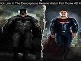 Batman V Superman: Dawn Of Justice Online Free Movie Streaming