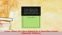 PDF  Como Crear Un Libro Digital En 6 Sencillos Pasos Spanish Edition  Read Online