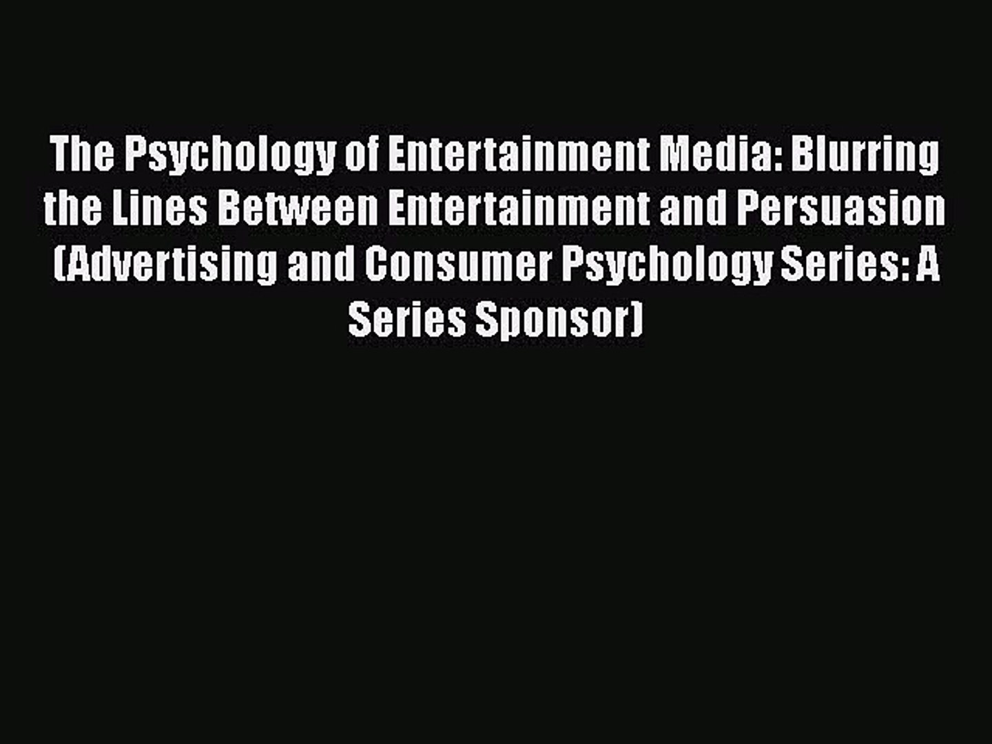 [Read book] The Psychology of Entertainment Media: Blurring the Lines Between Entertainment