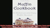 READ book  Muffin Cookbook 33 Delicious and Easy Muffin Recipes Tasty and Simple Muffin and Cupcake  FREE BOOOK ONLINE