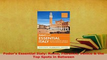 PDF  Fodors Essential Italy Rome Florence Venice  the Top Spots in Between Read Full Ebook