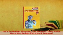 PDF  Lets Go Budget Florence The Student Travel Guide Lets Go Budget Florence  Tuscany Read Online