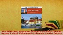 PDF  The Baltic Sea Germany Denmark Sweden Finland Russia Poland Kaliningrad Lithuania Latvia Read Online