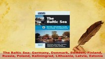 PDF  The Baltic Sea Germany Denmark Sweden Finland Russia Poland Kaliningrad Lithuania Latvia Read Online