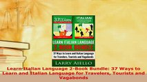 PDF  Learn Italian Language 2Book Bundle 37 Ways to Learn and Italian Language for Travelers Download Full Ebook