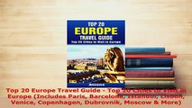 PDF  Top 20 Europe Travel Guide  Top 20 Cities to Visit in Europe Includes Paris Barcelona Download Full Ebook