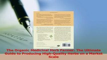 Read  The Organic Medicinal Herb Farmer The Ultimate Guide to Producing HighQuality Herbs on a Ebook Free